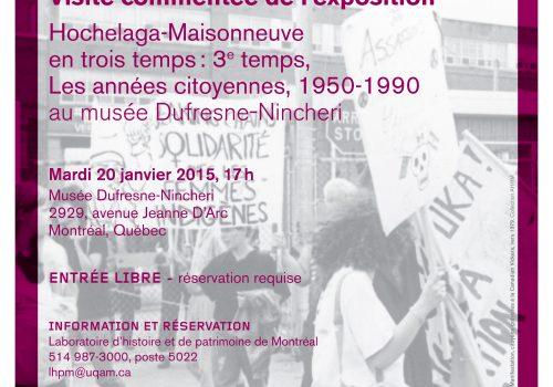 Visite commentée de l'exposition Hochelaga-Maisonneuve en trois temps : 3e temps, Les années citoyennes, 1950-1990, 20 janvier 2015
