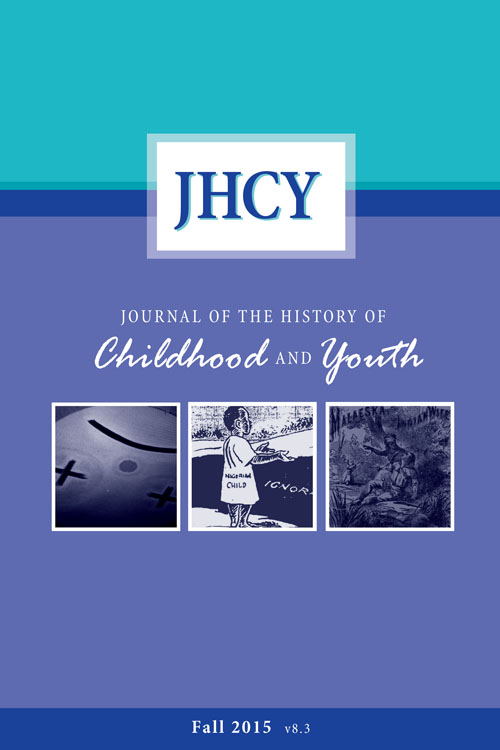 The Journal of the History of Childhood and Youth, Volume 8, Number 3, Fall 2015.