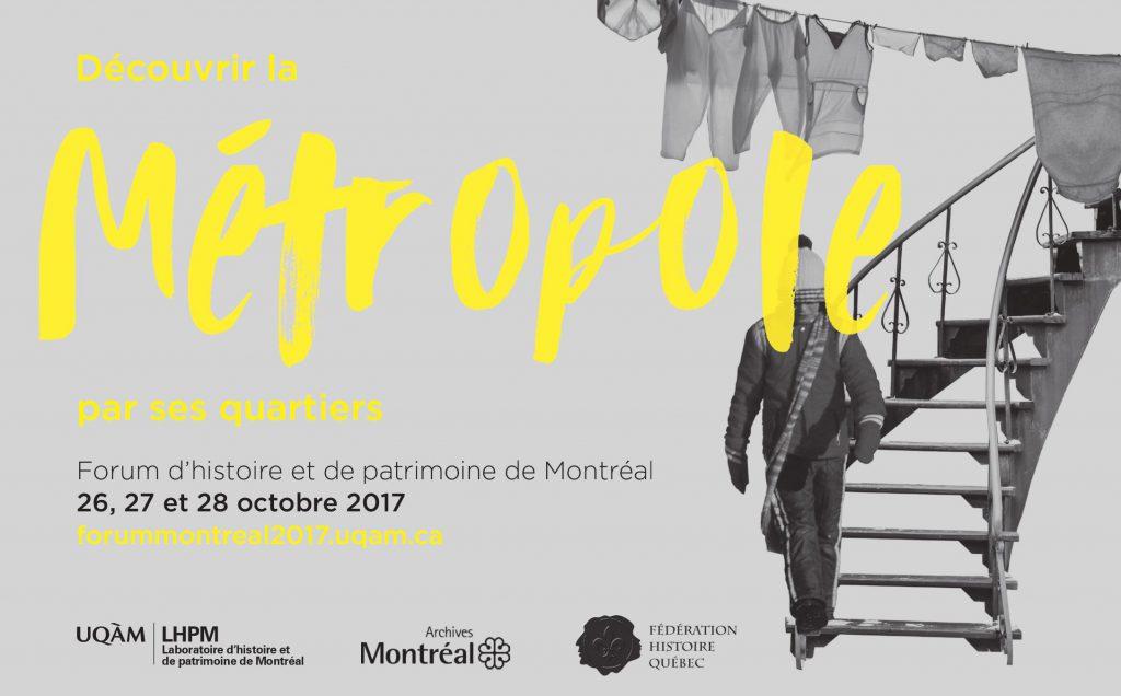 Forum d'histoire et de patrimoine de Montréal. Découvrir la métropole par ses quartiers. (Laboratoire d'histoire et de patrimoine de Montréal)